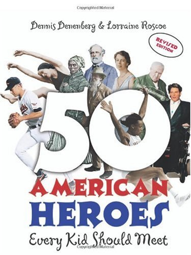 50 American Heroes Every Kid Should Meet   2006 (Revised) edition cover