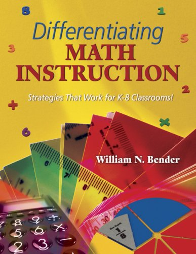 Differentiating Math Instruction Strategies That Work for K-8 Classrooms!  2005 9780761931485 Front Cover