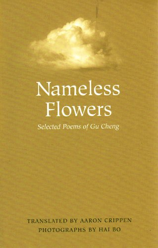 Nameless Flowers Selected Poems of Gu Cheng  2005 9780807615485 Front Cover