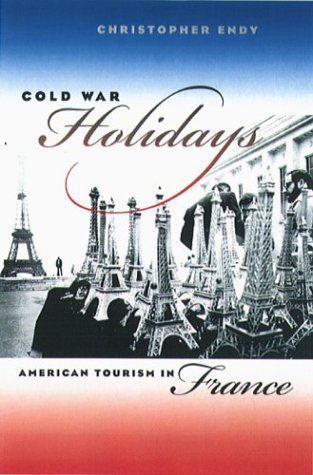 Cold War Holidays American Tourism in France  2004 edition cover