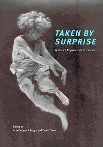 Taken by Surprise A Dance Improvisation Reader  2003 edition cover