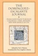 Dominguez-Escalante Journal Their Expedition Through Colorado, Utah, Arizona and New Mexico in 1776 N/A edition cover