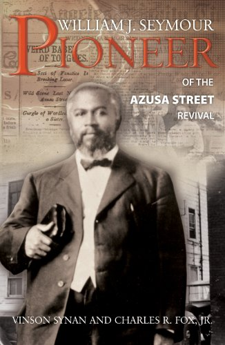 William J. Seymour Pioneer of the Azusa Street Revival N/A edition cover