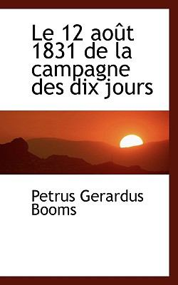 12 Août 1831 de la Campagne des Dix Jours N/A 9781113384485 Front Cover