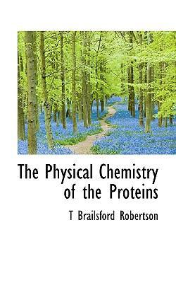 Physical Chemistry of the Proteins  N/A 9781116747485 Front Cover