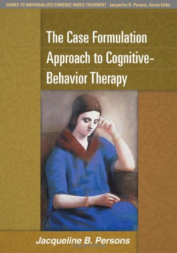 Case Formulation Approach to Cognitive-Behavior Therapy   2008 edition cover