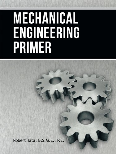 Mechanical Engineering Primer   2013 9781491826485 Front Cover