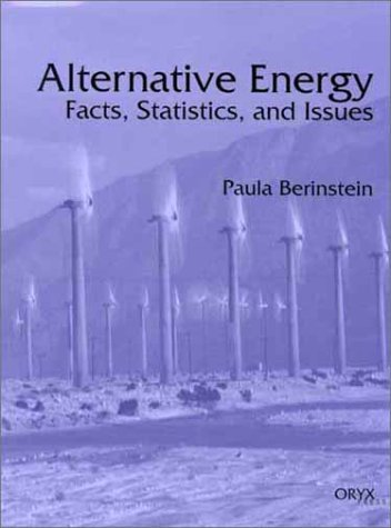 Alternative Energy Facts, Statistics and Issues  2001 9781573562485 Front Cover