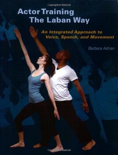 Actor Training the Laban Way An Integrated Approach to Voice, Speech, and Movement  2008 edition cover