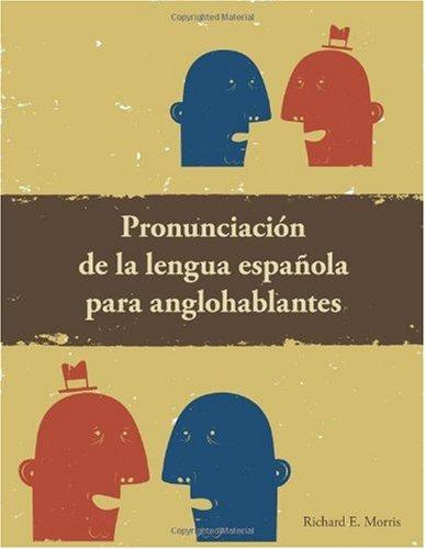 Pronunciaci�n de la Lengua Espa�ola para Anglohablantes   2009 edition cover