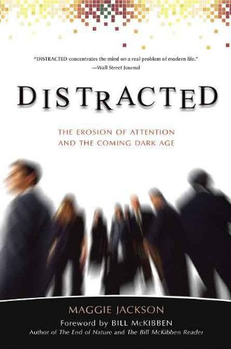 Distracted The Erosion of Attention and the Coming Dark Age  2009 edition cover