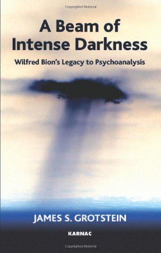 Beam of Intense Darkness Wilfred Bion's Legacy to Psychoanalysis  2007 edition cover