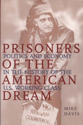 Prisoners of the American Dream Politics and Economy in the History of the U. S. Working Class  1986 edition cover