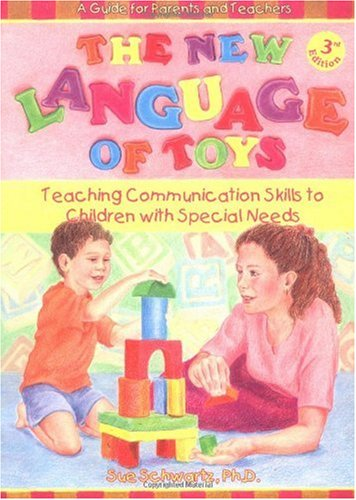 New Language of Toys Teaching Communication Skills to Children with Special Needs - a Guide for Parents and Teachers 3rd 2004 edition cover