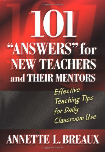 101 ANSWERS for NEW TEACHERS and THEIR MENTORS Effective Teaching Tips for Daily Classroom Use  2002 edition cover