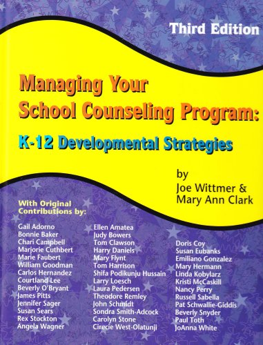 Managing Your School Counseling Program K-12 Developmental Strategies 3rd 2007 edition cover