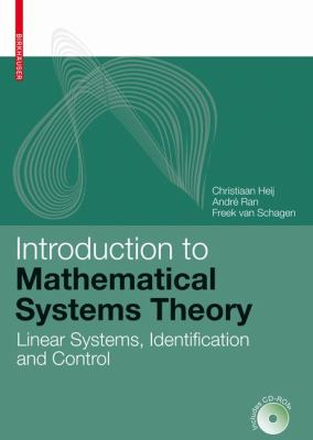 Introduction to Mathematical Systems Theory Linear Systems, Identification and Control  2007 9783764375485 Front Cover
