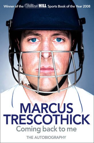 Coming Back to Me: the Autobiography of Marcus Trescothick   2009 9780007292486 Front Cover