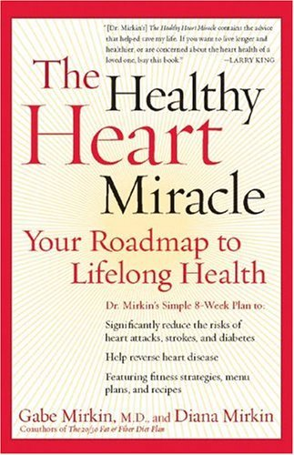 Healthy Heart Miracle Your Roadmap to Lifelong Health  2004 9780060084486 Front Cover
