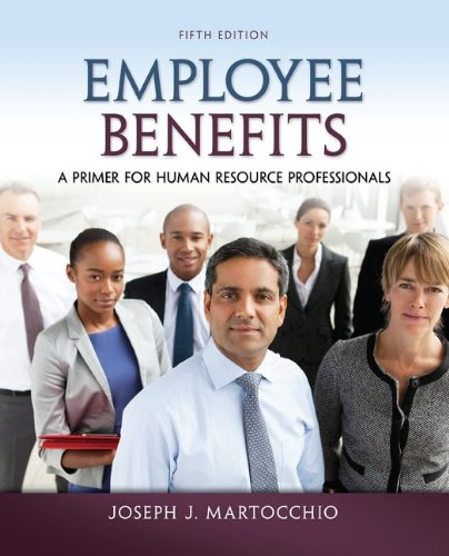 Employee Benefits A Primer for Human Resource Professionals 5th 2014 edition cover