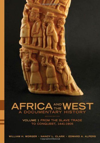 Africa and the West - A Documentary History From the Slave Trade to Conquest, 1441-1905 2nd 2010 edition cover