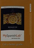 Mosaicos MySpanishLab with Pearson eText Access Card: Spanish As a World Language (One Semester Access)  2013 edition cover