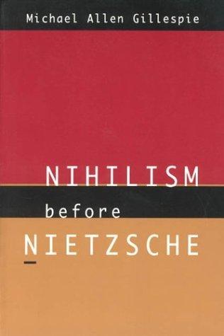 Nihilism Before Nietzsche   1996 9780226293486 Front Cover