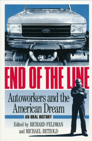 End of the Line Autoworkers and the American Dream N/A edition cover