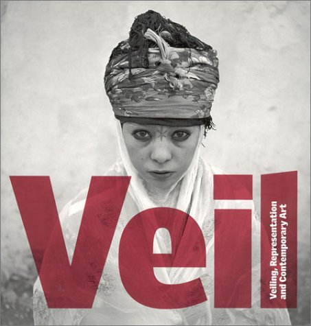 Veil Veiling, Representation, and Contemporary Art  2003 edition cover