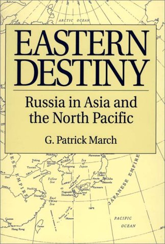 Eastern Destiny Russia in Asia and the North Pacific N/A 9780275956486 Front Cover