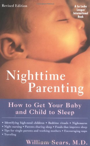 Nighttime Parenting (Revised) How to Get Your Baby and Child to Sleep  1999 (Revised) 9780452281486 Front Cover