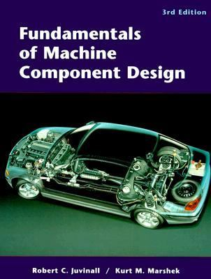Fundamentals of Machine Component Design  3rd 2000 9780471244486 Front Cover