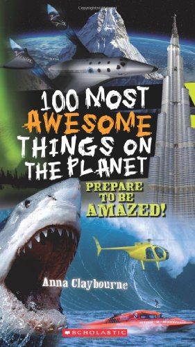 100 Most Awesome Things on the Planet  N/A 9780545268486 Front Cover
