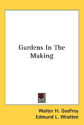 Gardens in the Making  N/A 9780548535486 Front Cover