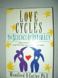 Love Cycles The Science of Intimacy  1991 9780679400486 Front Cover