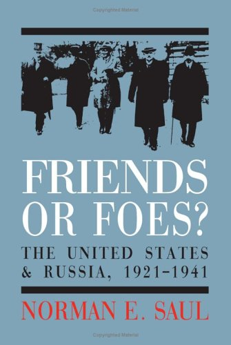 Friends or Foes? The United States and Soviet Russia, 1921-1941  2006 edition cover