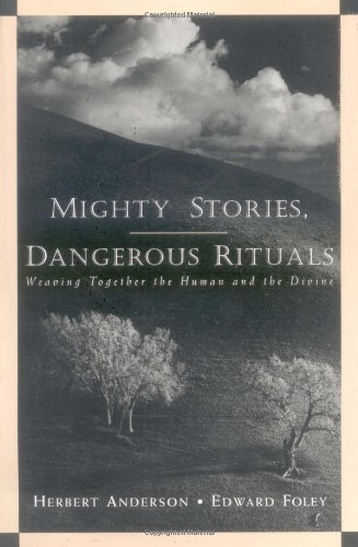 Mighty Stories, Dangerous Rituals Weaving Together the Human and the Divine  1998 edition cover