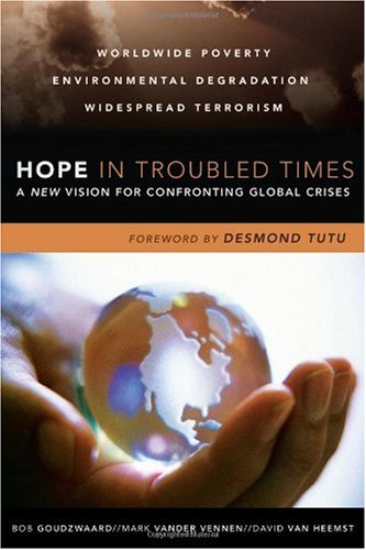 Hope in Troubled Times A New Vision for Confronting Global Crises  2007 edition cover