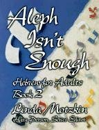 Aleph Isn't Enough : Hebrew for Adults N/A edition cover