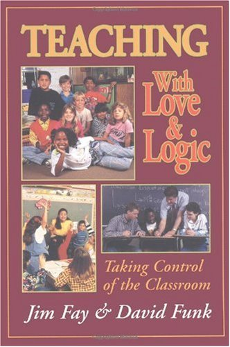Teaching with Love and Logic Taking Control of the Classroom  1995 edition cover