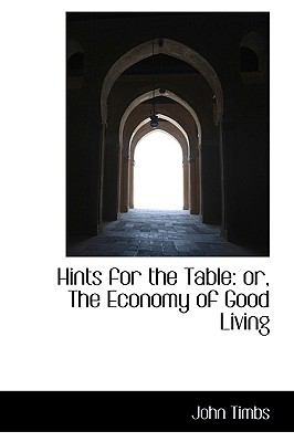 Hints for the Table : Or, the Economy of Good Living  2009 edition cover