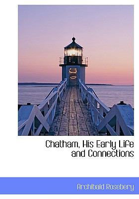 Chatham, His Early Life and Connections N/A 9781115242486 Front Cover
