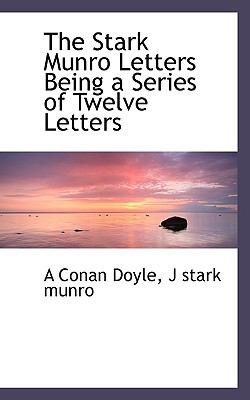 Stark Munro Letters Being a Series of Twelve Letters  N/A 9781116050486 Front Cover