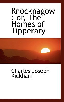 Knocknagow Or, the Homes of Tipperary N/A 9781116823486 Front Cover