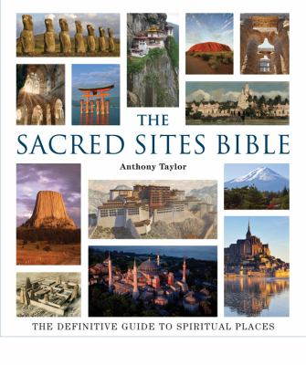 Sacred Sites Bible The Definitive Guide to Spiritual Places N/A 9781402777486 Front Cover