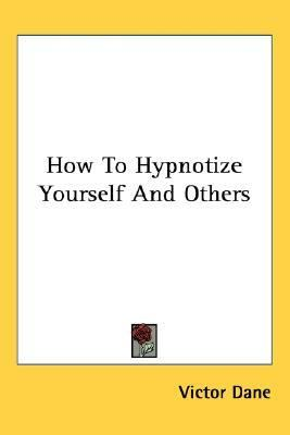 How to Hypnotize Yourself and Others  2006 edition cover