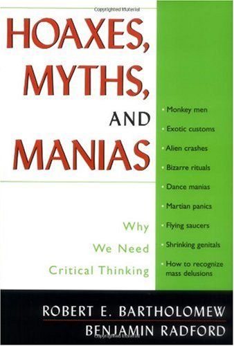Hoaxes, Myths, and Manias Why We Need Critical Thinking  2002 edition cover