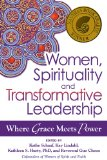 Women, Spirituality and Transformative Leadership Where Grace Meets Power  2014 edition cover