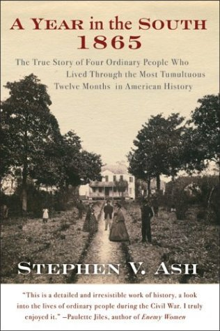 Year in the South 1865 The True Story of Four Ordinary People Who Lived Through the Most Tumultuous Twelve Months in American History  2004 edition cover