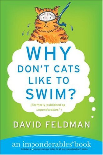 Why Don't Cats Like to Swim? An Imponderables Book  2004 9780060751487 Front Cover